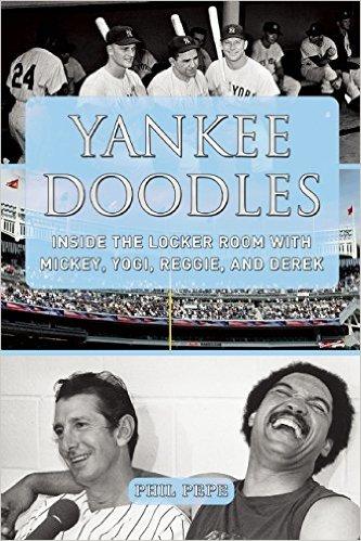 Yankee Doodles: Inside the Locker Room with Mickey, Yogi, Reggie, and Derek Hardcover  book– April 7, 2015