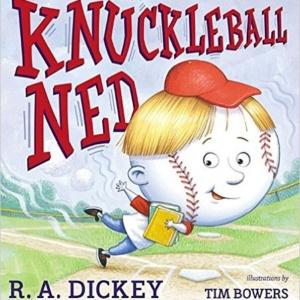 Knuckleball Ned-by R.A. Dickey
